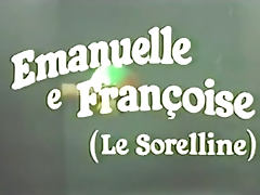 Emanuelle and Francoise Le sorelline porn video